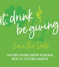 Notre Dame High School Bocce Ball Save the Date